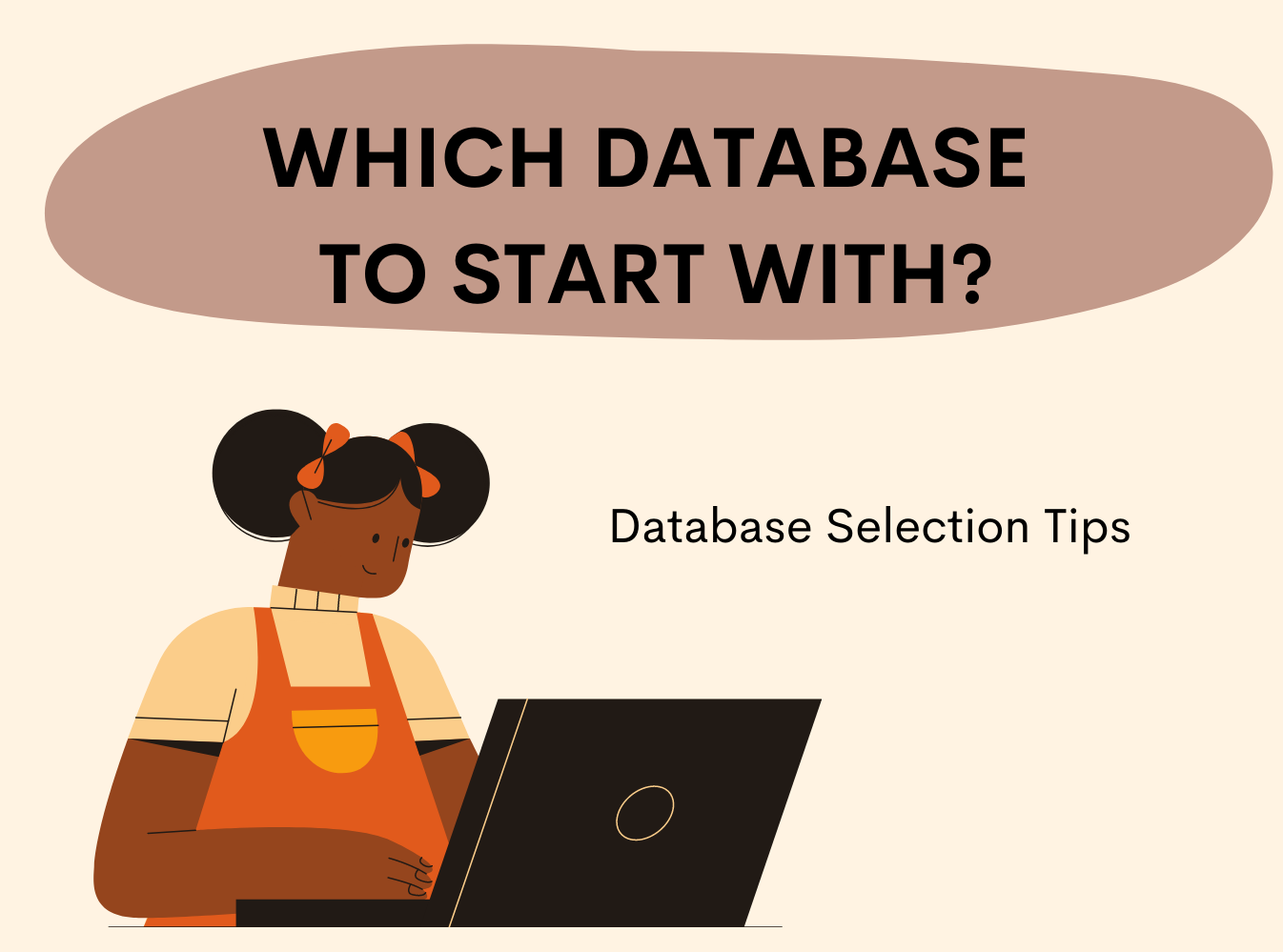 Database selection tips