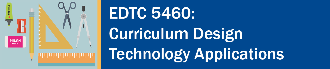 "A horizontal with a colorful icon of various school supplied and the text ""EDTC 5460: Curriculum Design and Technology Applications"""