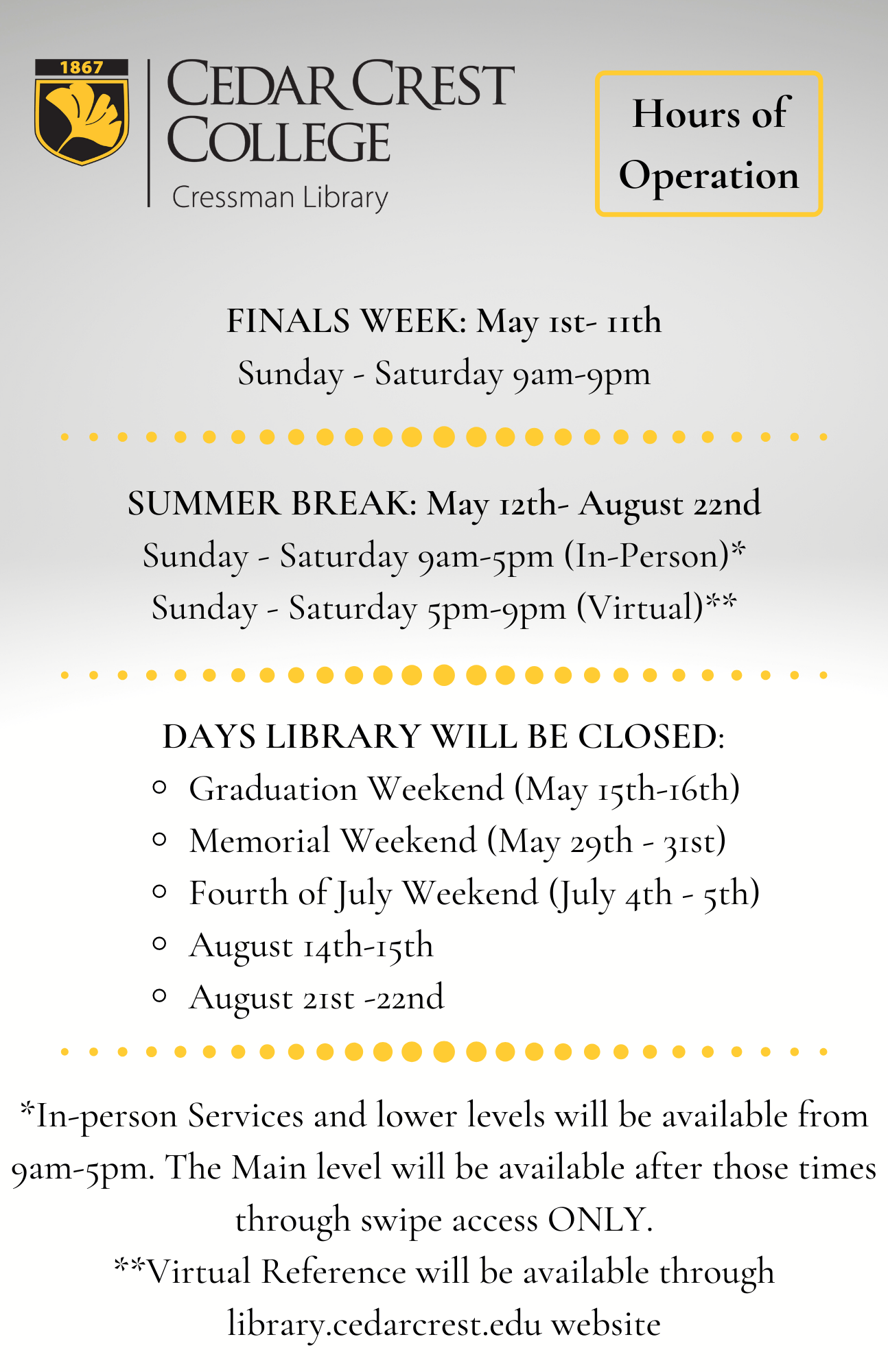 Summer Hours May 12 to August 22. Sunday through Saturday in person is 9 to 5. Sunday through Saturday virtual hours are 5 to 9. The library will be closed May 15, 16, 29, 31, July 4, 5, August 14, 15, 21 and 22.