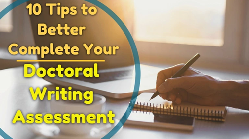 10 Tips to Better Complete Your Doctoral Writing Assessment Blog