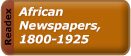 https://libapps.s3.amazonaws.com/accounts/31625/images/Afican_Newspapers_button.jpg