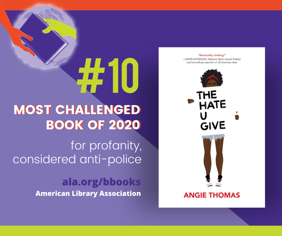 The Hate U Give #10 Most Challenged Book of 2020 for profanity, considered anti-police