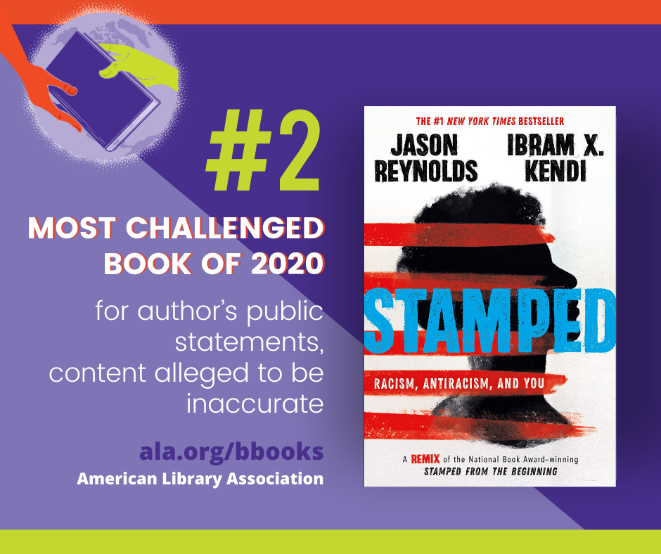 Stamped #2 Challenged Book in 2020 for author's public statements and content alleged to be inaccurate