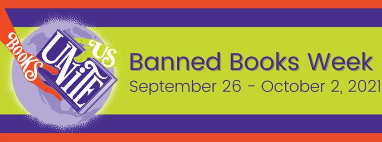 Banned Books Week September 26 to October 2, 2021. Books Unite Us.