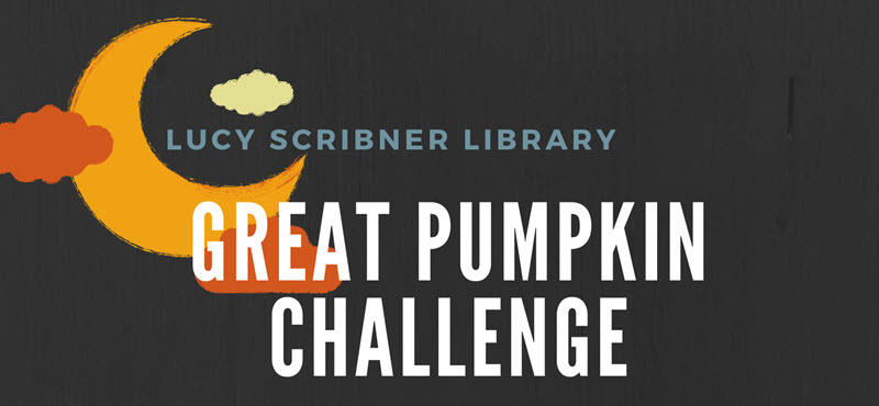 Lucy Scribner Library Great Pumpkin Challenge