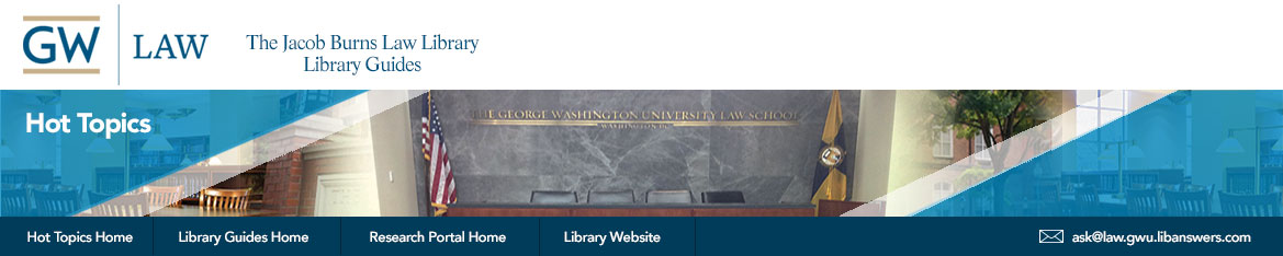 GW Law Library | Hot Topics