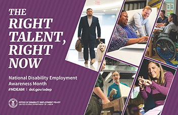 'THE RIGHT TALENT, RIGHT NOW' AS THEME FOR 2019 NATIONAL DISABILITY EMPLOYMENT AWARENESS MONTH