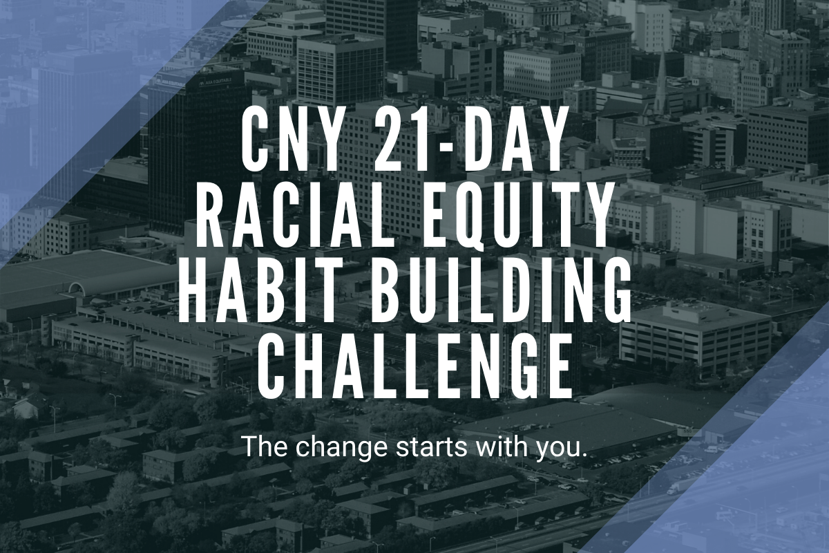 CNY 21-Day Racial Equity Habit Building Challenge: The change starts with you