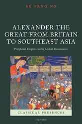 cover for Alexander the Great. from Britain to Southeast Asia, Oxford Scholarship Online