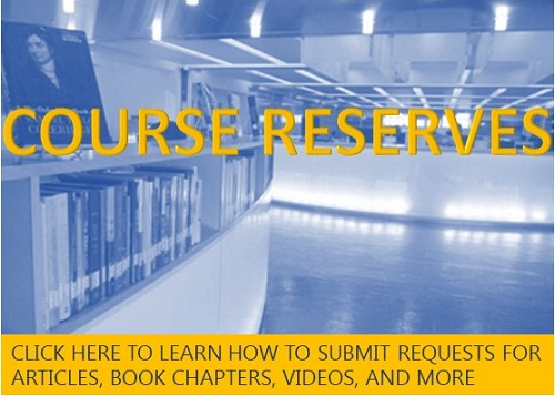 Click here to learn how to request articles, book chapters, videos and more for electronic reserve.