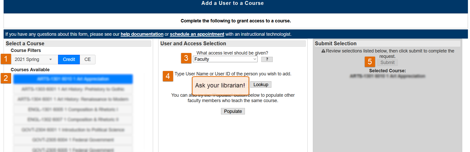 Select semester, then course. Choose a role. Enter user ID (get it from your librarian). Submit.