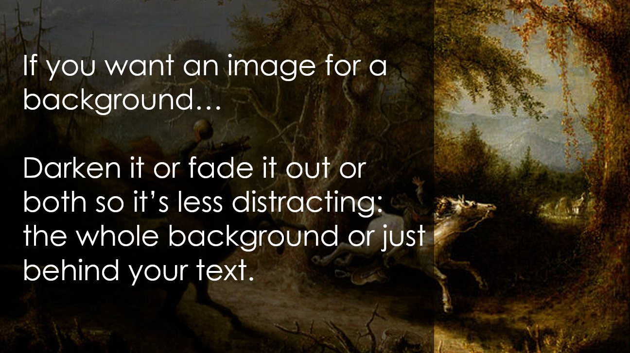 Darkening or partially covering up the background image behind the text will keep your text readable.