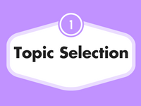 Step 1: Topic Seletion