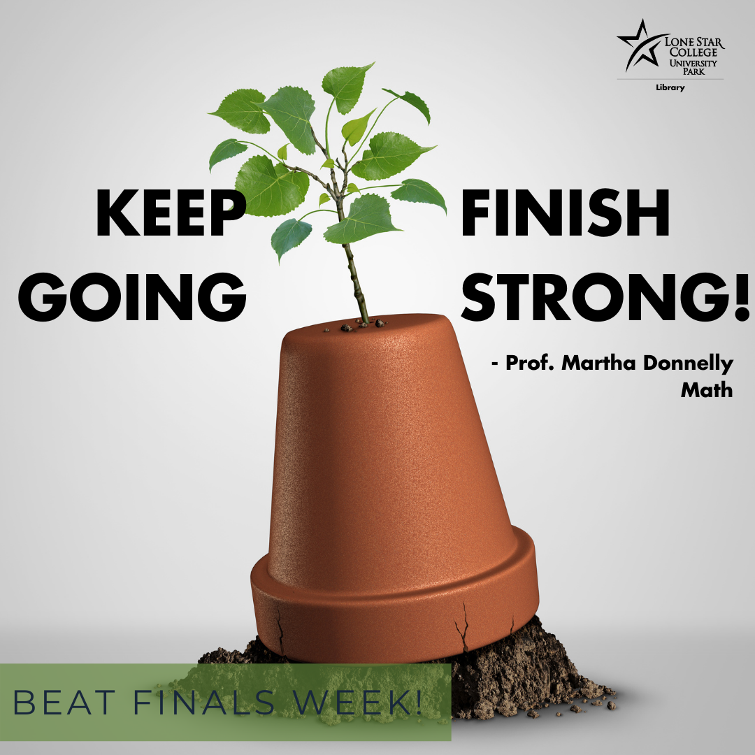 Keep going, finish strong! - Prof. Martha Donnelly, Math