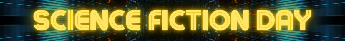 Science Fiction Day banner -- glowing yellow text on a digital-space background