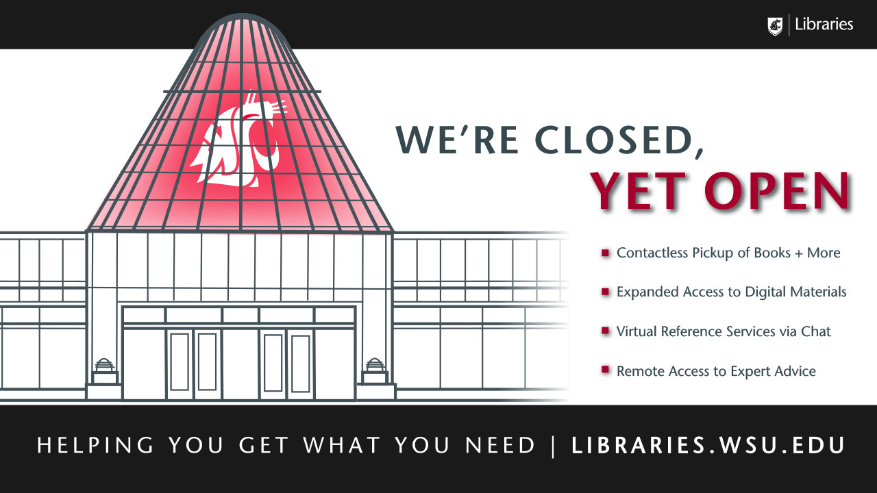 "WSU Libraries ""We're closed, yet open"" flyer"