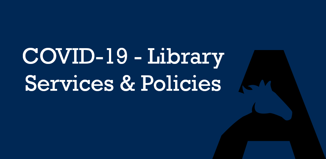 COVID-19 Library Services and Policies