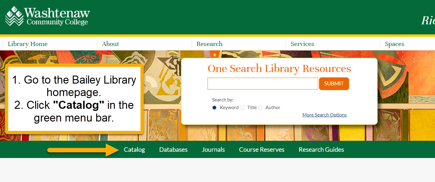 """1. go to the bailey library homepage and 2. click on """"catalog"""" in the menu bar."""