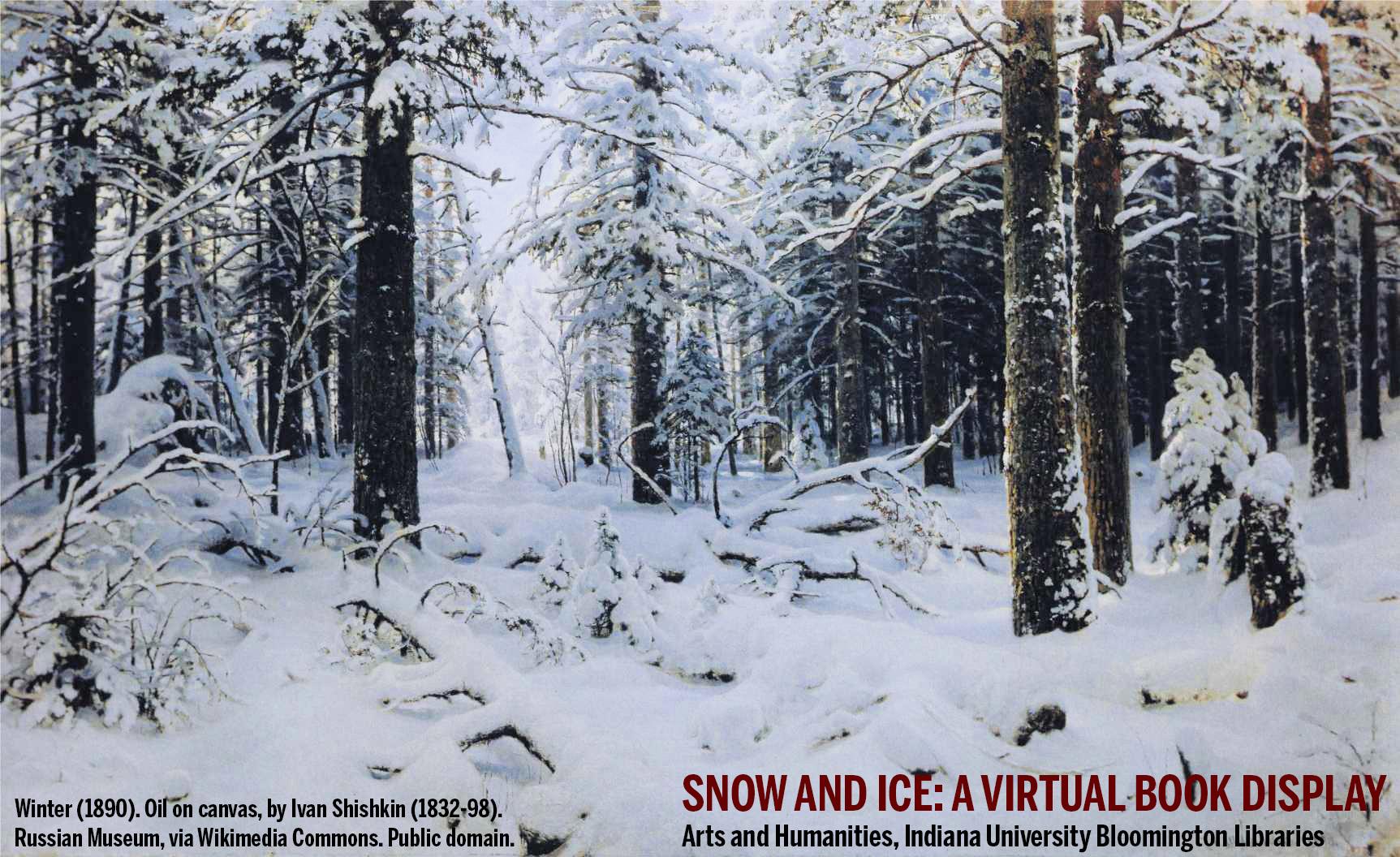 Snow and ice: a virtual book display. Winter (1890), by Ivan Shishkin.