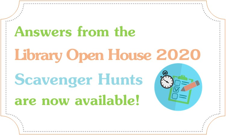 Answers from the Library Open House 2020 Scavenger Hunts are now available!