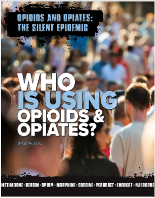 Opioids and Opiates: The Silent Epidemic book cover