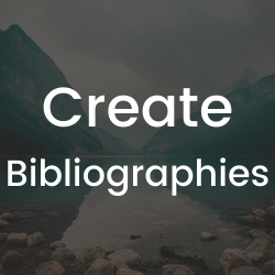 Link to this guide's section on how to create a bibliography.