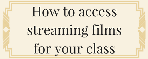 How to Access Streaming Films for your Class