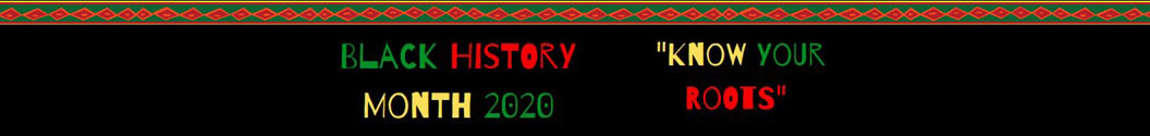 Black History Month 2020 Know Your Roots banner