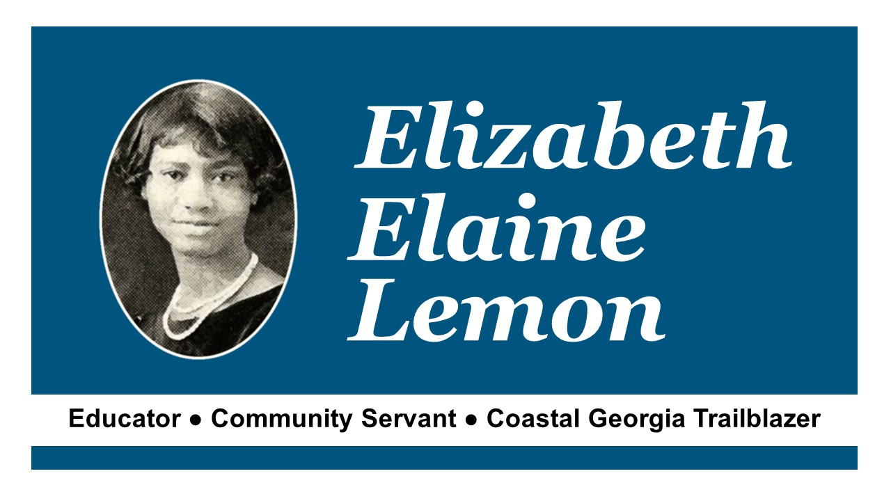 Elizabeth Elaine Lemon: Educator, Community Servant, and Coastal Georgia Trailblazer