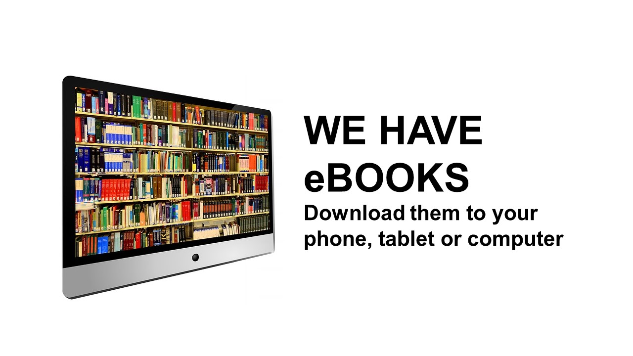 We have eBooks at the library