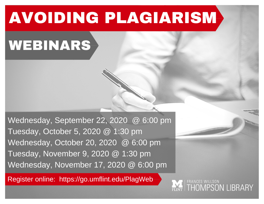 Avoiding Plagiarism Webinars from 6 - 7 p.m. on the following dates: Wednesday, September 22, Tuesday, October 5, Wednesday October 20, Tuesday November 9, and Wednesday, November 17