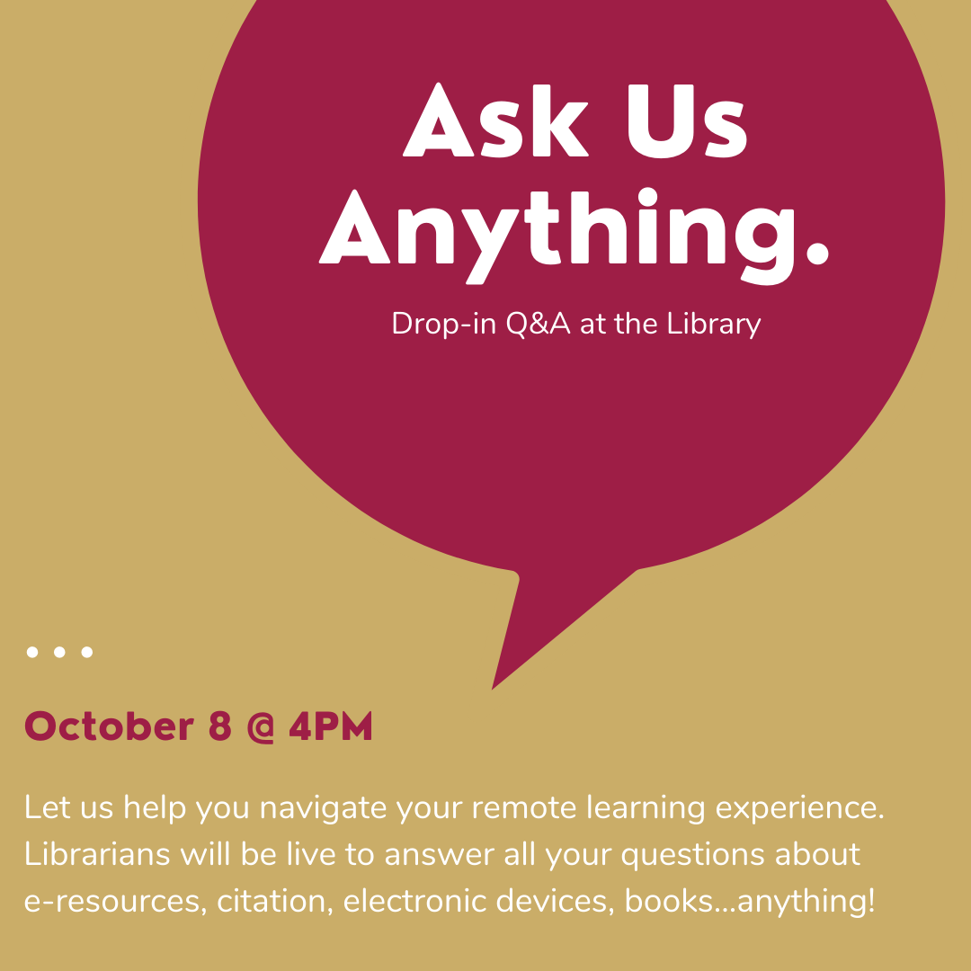 "An advertisement for the library event called ""Ask us Anything: Drop in Q&A at the Library."" The image contains a speech bubble with the title of the event and the date of the next event: October 8, 2020 at 4:00 PM."