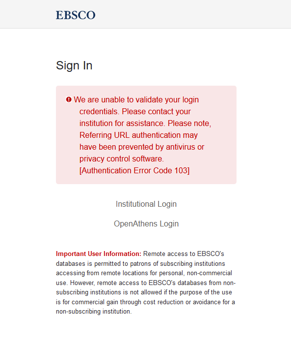 We are unable to validate your login credentials. Please contact your institution for assistance. Please note, Referring URL authentication may have been prevented by antivirs or privacy control software. [Authentication Error Code 103]