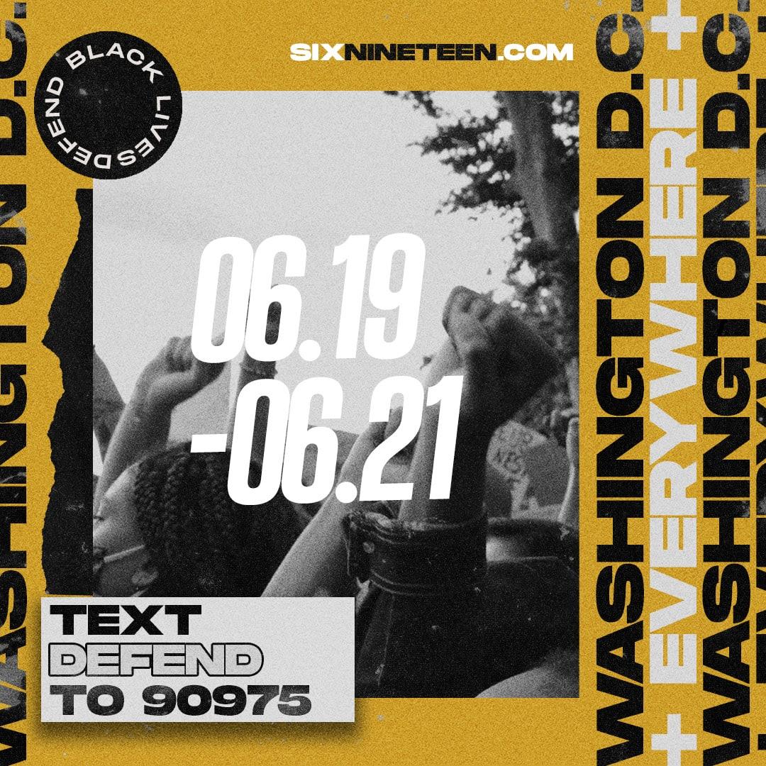 Defend Black Lives, June 19-21, 2020