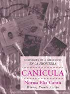 cover of Canícula: Snapshots of a Girlhood en la frontera