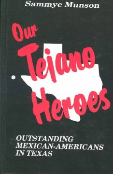 cover of Our Tejano Heroes: Outstanding Mexican-Americans in Texas