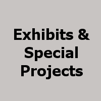 Exhibits and Special Projects