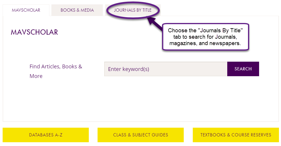 use the journals list search option on the mavscholar search box on the library's main page.