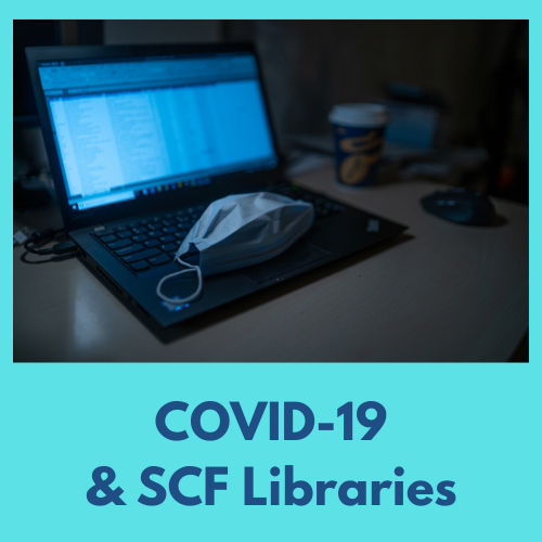 Information about SCF Libraries during COVID19 pandemic
