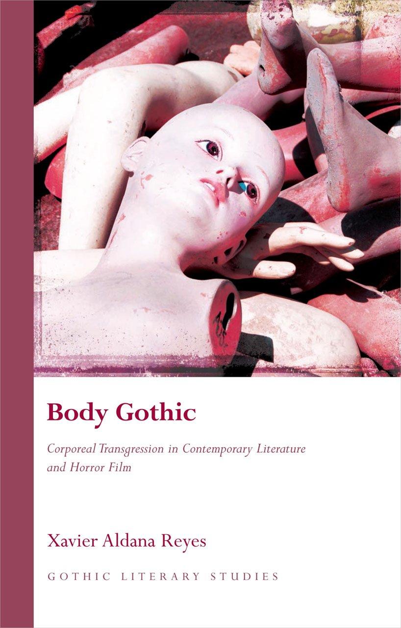 Body Gothic: Corporeal Transgression in Contemporary Literature and Horror Film