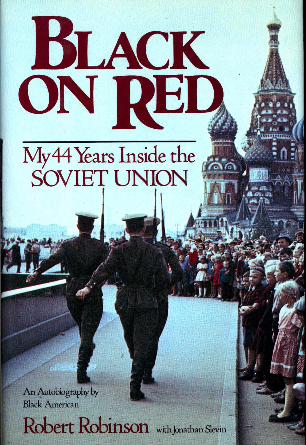 Cover of the book Black on Red: My 44 Years Inside the Soviet Union by Robert Robinson