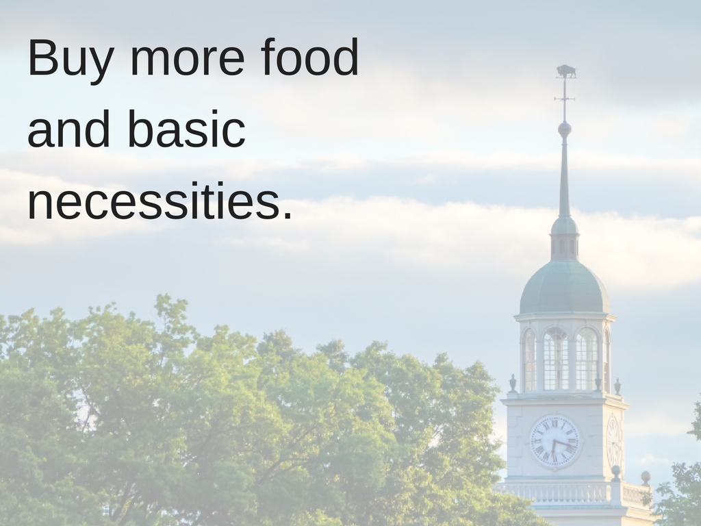 Buy more food and basic necessities.