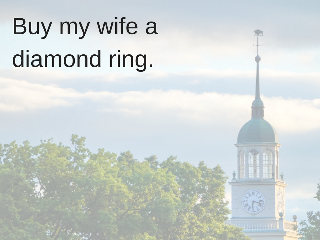 Buy my wife a diamond ring.