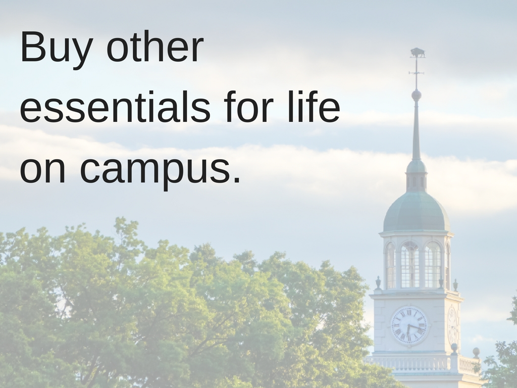 Buy other essentials for life on campus.