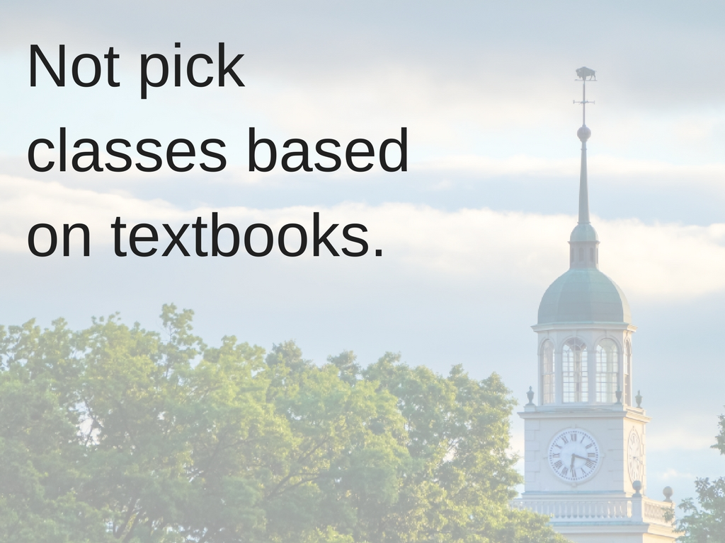 Not pick classes based on textbooks.