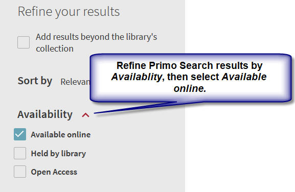 Refine Primo Search Results by selecting Availability, then select Available online.