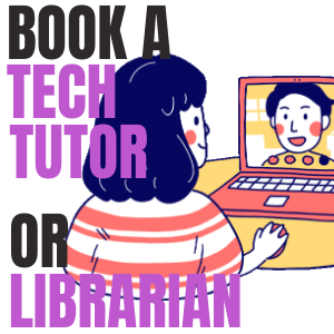 book a tech tutor or librarian