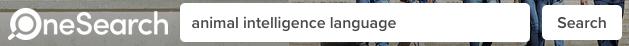 Keyword search: animal intelligence language.