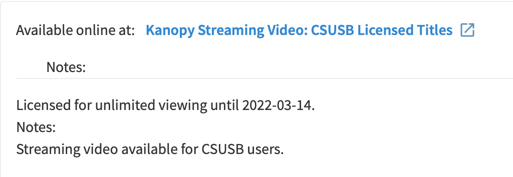 Kanopy Streaming Video: CSUSB Licensed Titles. Licensed for unlimited viewing until 2022-03-14.