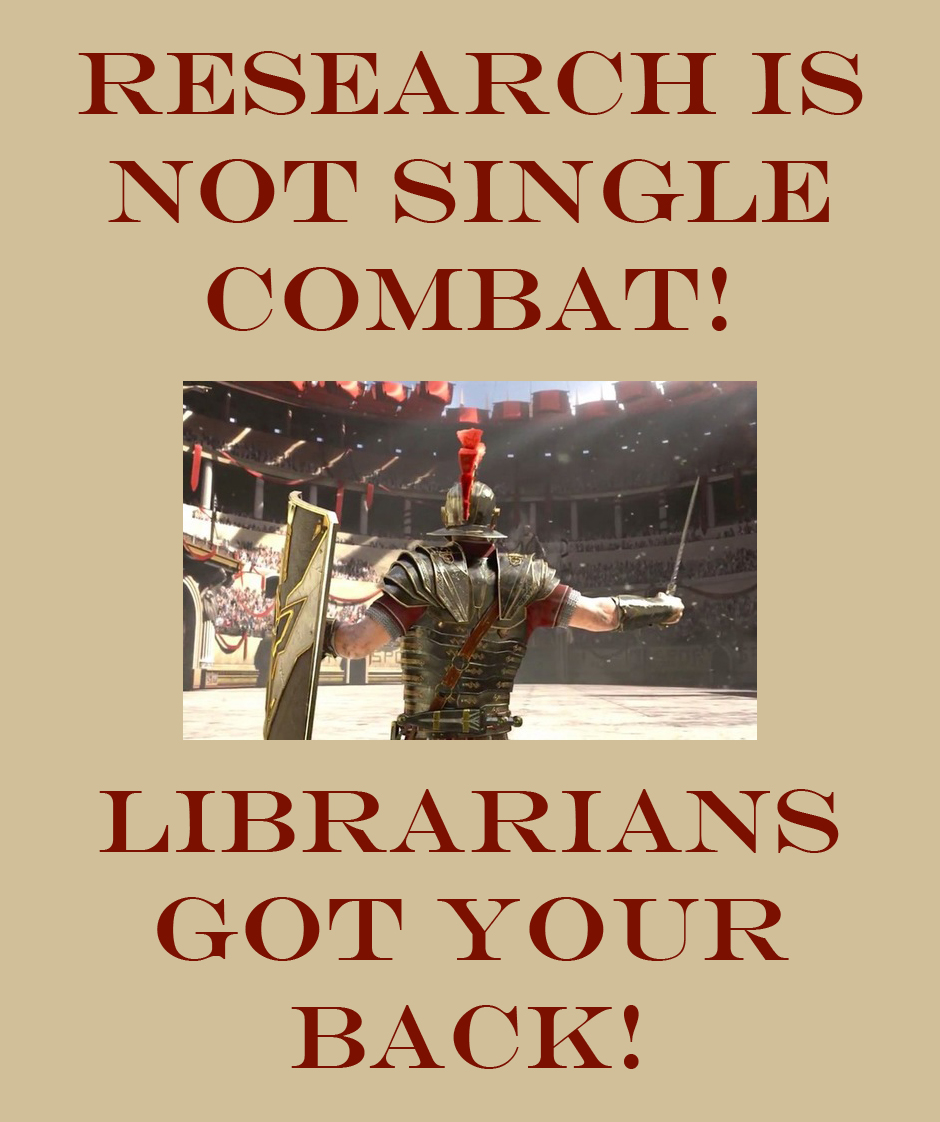 Gladiator picture: Research is not single combat! Librarians got your back!